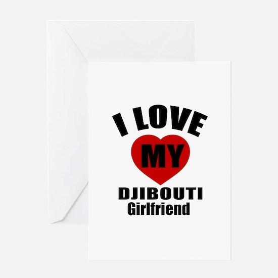 I Love My Djibouti Girlfriend Greeting Card