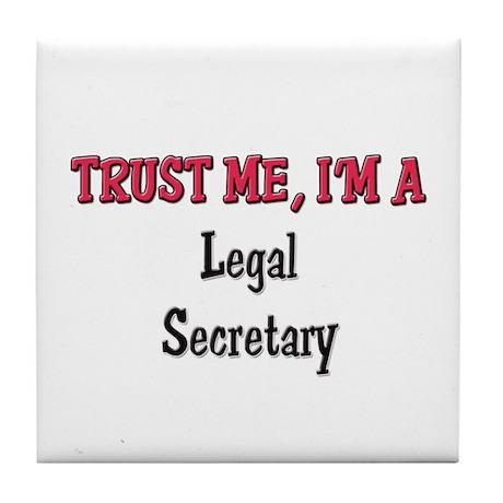 Trust Me I'm a Legal Secretary Tile Coaster