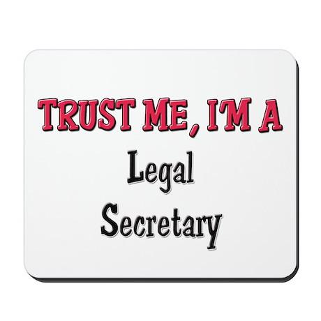 Trust Me I'm a Legal Secretary Mousepad