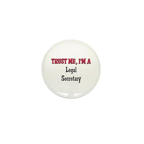 Trust Me I'm a Legal Secretary Mini Button