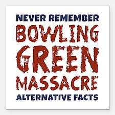 "Bowling Green Massacre Square Car Magnet 3"" x 3"""
