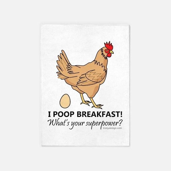 Chicken Poops Breakfast Funny Desig 5'x7'Area Rug