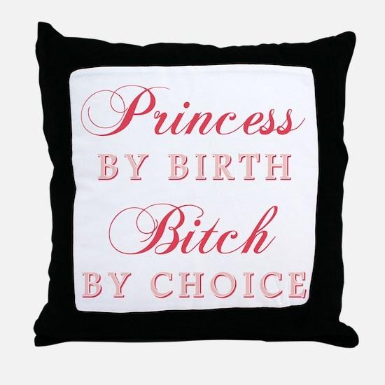 PRINCESS BITCH Throw Pillow