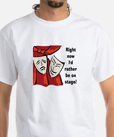 Rather Be On Stage T-Shirt