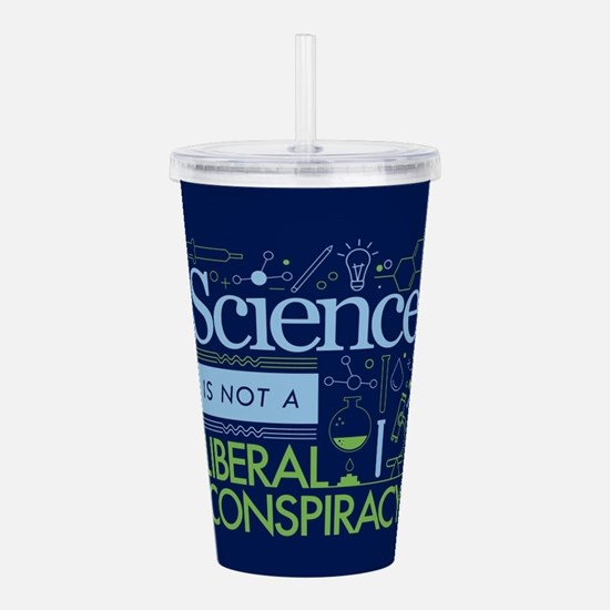 Science Is Not A Liberal Conspiracy Acrylic Double