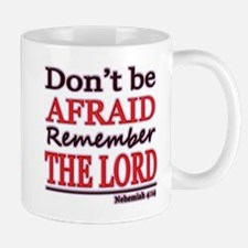 Dont be Afraid Mugs