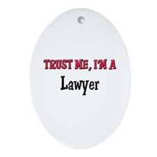 Trust Me I'm a Lawyer Oval Ornament
