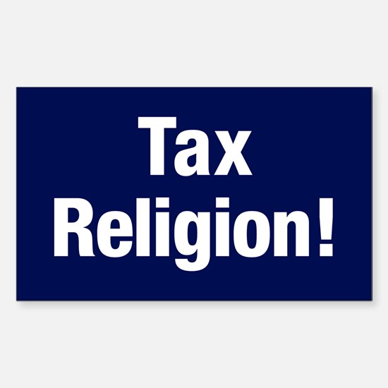 Tax Religion Sticker (rectangle)