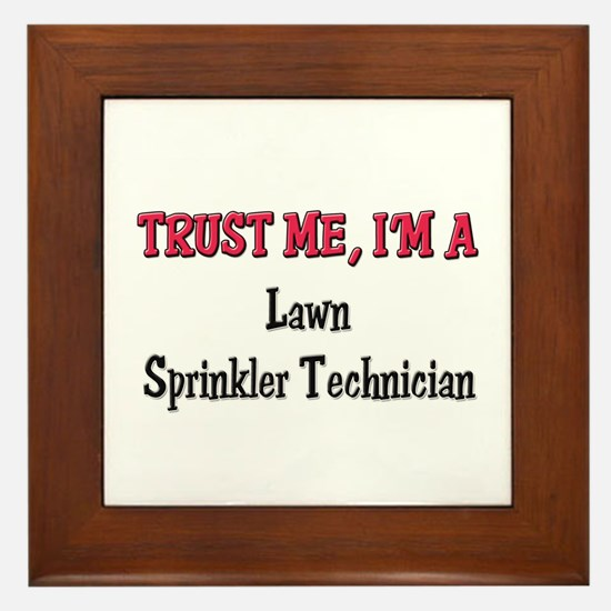 Trust Me I'm a Lawn Sprinkler Technician Framed Ti