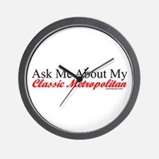 """Ask About My Metropolitan"" Wall Clock"