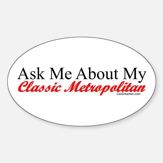"""""""Ask About My Metropolitan"""" Oval Decal"""
