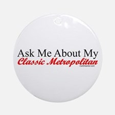 """Ask About My Metropolitan"" Ornament (Round)"