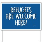 Refugees Are Welcome Here Yard Sign