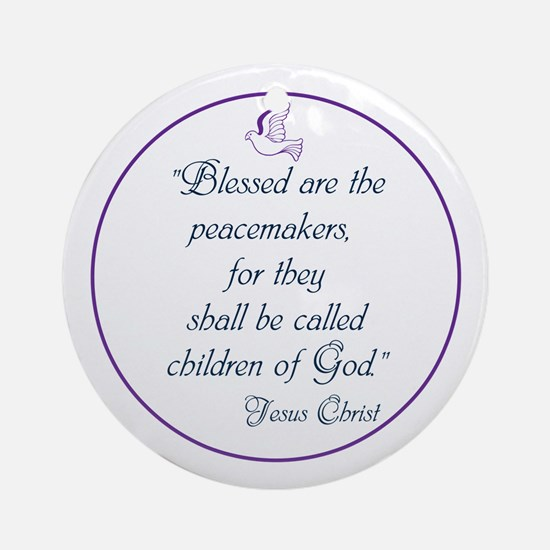Blessed the peacemakers,Children of God Round Orna