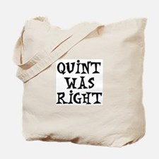 quint was right Tote Bag