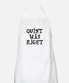 quint was right Apron