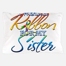 I Wear A Ribbon For Pillow Case