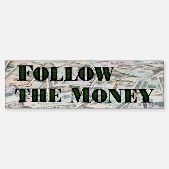 Follow the $$$ Bumper Bumper Bumper Sticker