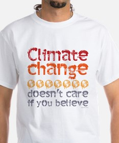 Climate change doesn't care if you believe T-Shirt