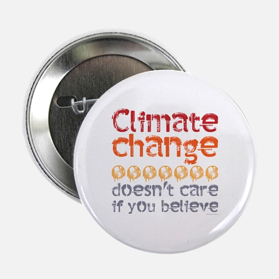 """Climate change doesn't care if you be 2.25"""" Button"""