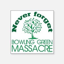 Never Forget Bowling Green Massacre Sticker