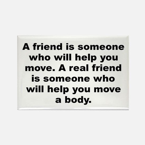 Cute A friend is someone who will help you move a real Rectangle Magnet