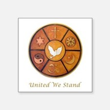 "Interfaith, United We Stand Square Sticker 3"" x 3"""