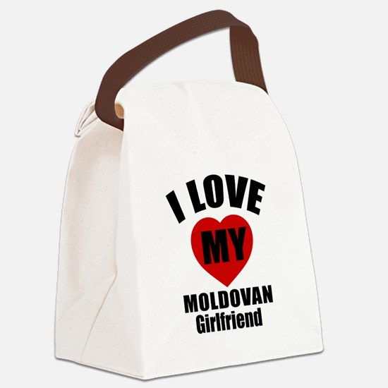 I Love My Moldovan Girlfriend Canvas Lunch Bag
