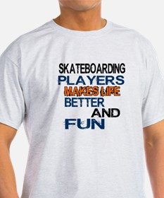 Skateboarding Players Makes Life Bet T-Shirt