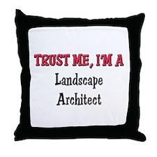 Trust Me I'm a Landscape Architect Throw Pillow