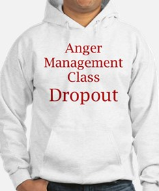 Anger Management Class Dropout Sweatshirt
