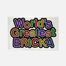 World's Greatest Ericka Rectangle Magnet