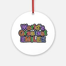 World's Greatest Emilee Round Ornament