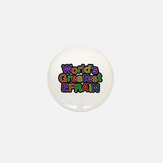 World's Greatest Efrain Mini Button