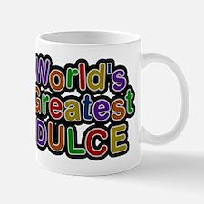 Worlds Greatest Dulce Mugs