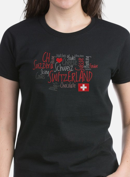 You Have to Love Switzerland T-Shirt