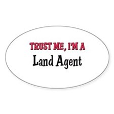 Trust Me I'm a Land Agent Oval Decal
