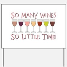 SO MANY WINES... Yard Sign