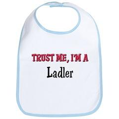 Trust Me I'm a Ladler Bib