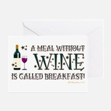 A MEAL WITHOUT WINE... Greeting Card