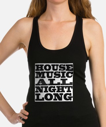 House Music All Night Long Tank Top