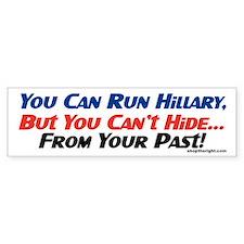 You Can Run Hillary Bumper Bumper Stickers
