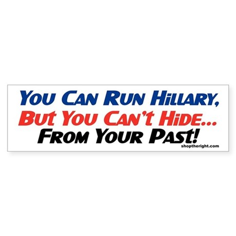 You Can Run Hillary Bumper Sticker