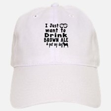 I just Want To Drink Brown Ale Baseball Baseball Cap