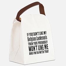 You Do Not Like My Belgian Laeken Canvas Lunch Bag