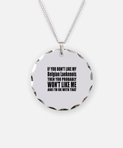 You Do Not Like My Belgian L Necklace Circle Charm