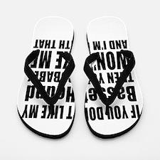You Do Not Like My Basset Hound Dog Flip Flops