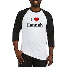 I Love Hannah Baseball Jersey