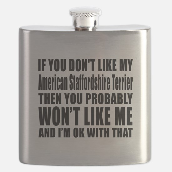 You Do Not Like My American Staffordshire Te Flask