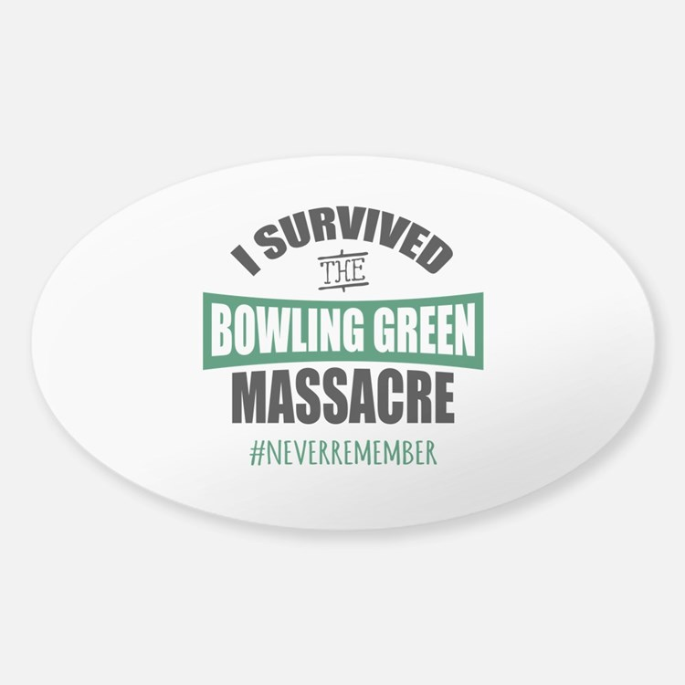Bowling Green Massacre Sticker (Oval)